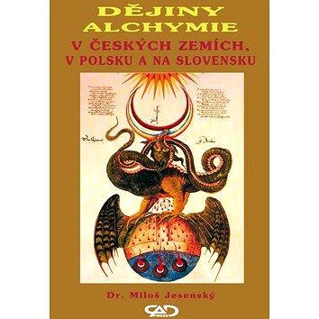 Dějiny alchymie: V Českých zemích, v Polsku a na Slovensku (978-80-88969-67-9)