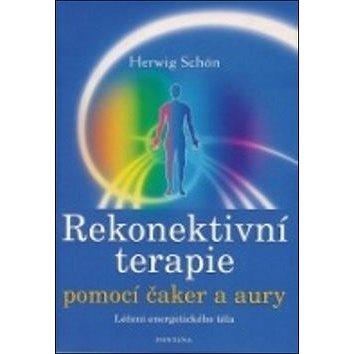 Kniha Rekonektivní terapie pomocí čaker a aury: Léčení energetického těla (978-80-7336-435-9)
