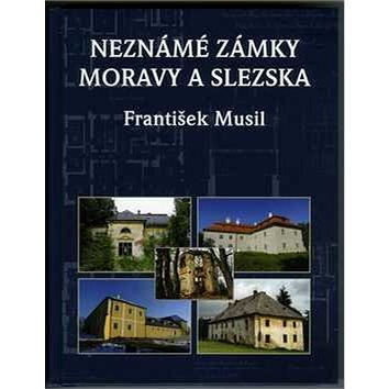 Neznámé zámky Moravy a Slezska (978-80-87427-97-2)