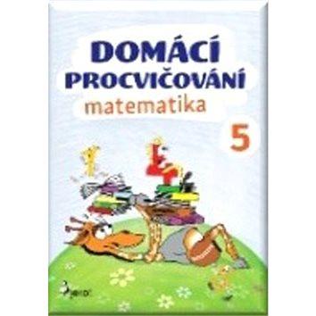 Domácí procvičování matematika 5 (978-80-7353-504-9)