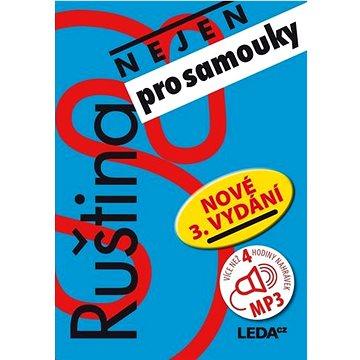 Ruština nejen pro samouky +1CD-MP3: 3. přepracované vydání (978-80-7335-428-2)