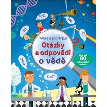 Otázky a odpovědi o vědě Podívej se pod obrázek (978-80-256-2105-9)