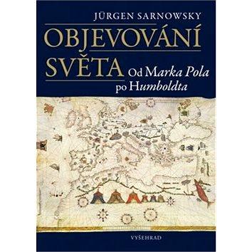 Objevování světa: Od Marka Pola po Humboldta (978-80-7429-816-5)