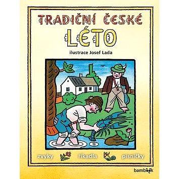 Tradiční české léto: Svátky, zvyky, obyčeje, říkadla, písničky (978-80-271-0015-6)