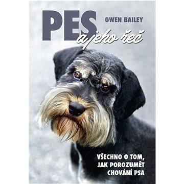 Pes a jeho řeč: Všechno o tom, jak porozumět chování psa (978-80-7451-629-0)