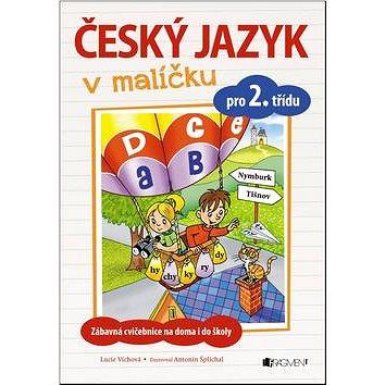 Český jazyk v malíčku pro 2. třídu: Zábavné cvičení na doma i do školy (978-80-253-3245-0)
