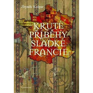 Kruté příběhy sladké Francie (978-80-7407-365-6)