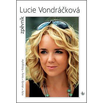 Lucie Vondráčková Zpěvník: Noty. akordy. texty. fotografie (9790706556154)