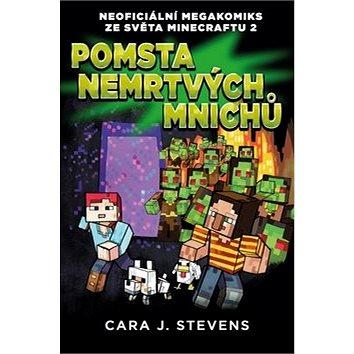 Pomsta nemrtvých mnichů: Neoficiální megakomiks ze světa Minecraftu 2 (978-80-251-4880-8)