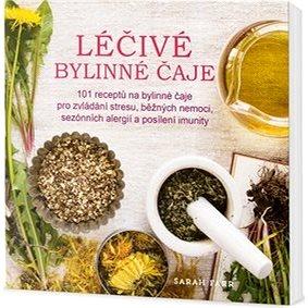 Léčivé bylinné čaje: 101 receptů na bylinné čaje pro zvládání stresu, běžných nemoci... (978-80-7390-662-7)