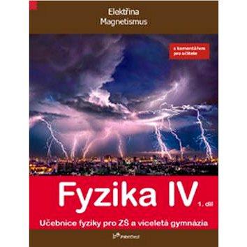 Fyzika IV 1.díl s komentářem pro učitele: Učebnice fyziky pro ZŠ a víceltá gymnázia (978-80-7230-356-4)