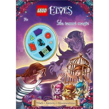 LEGO ELVES Síla temné magie: Příběh, aktivity, ministavebnice (978-80-264-1551-0)