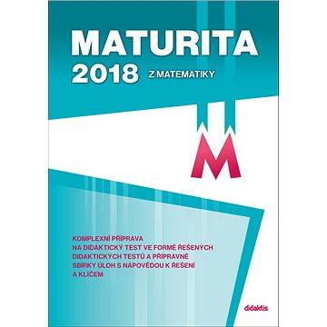 Maturita 2018 z matematiky (978-80-7358-282-1)