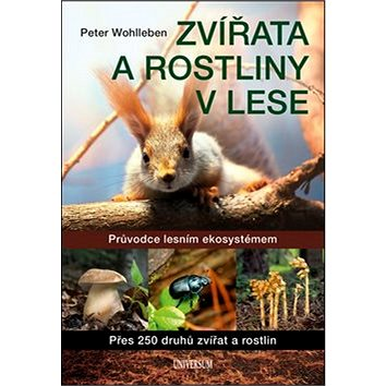 Zvířata a rostliny v lese: Průvodce lesním ekosystémem (978-80-242-5765-5)