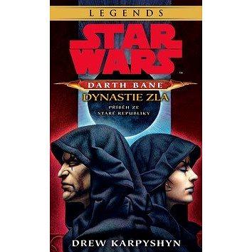 STAR WARS Darth Bane 3. Dynastie zla: Příběh ze Staré republiky (978-80-252-3991-9)