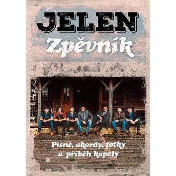 Jelen Zpěvník: Písně, akordy, fotky a příběh kapely (978-80-271-0444-4)