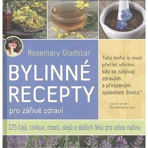 Bylinné recepty: pro zářivé zdraví (978-80-7336-895-1)
