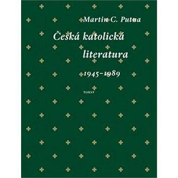 Česká katolická literatura: (1945–1989) (978-80-7215-554-5)