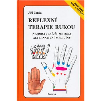 Reflexní terapie rukou: Nejdostupnější metoda alternativní medicíny (80-7281-087-1)