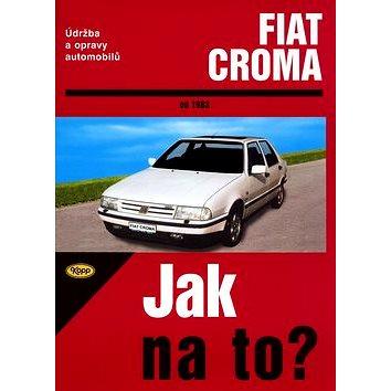 Fiat Croma od 1983: Údržba a opravy automobilů č. 59 (80-7232-148-X)