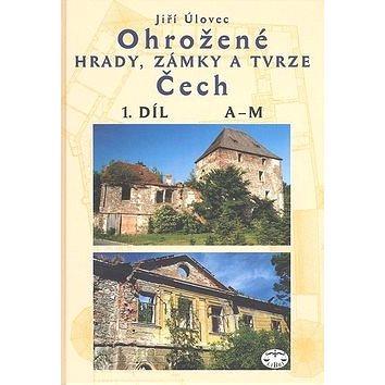 Ohrožené hrady,zámky a tvrze Čech 1.díl: A-M (80-7277-099-3)