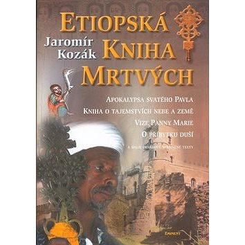 Etiopská kniha mrtvých: Apokalypsa svatého Pavla, Kniha o tajemstvích nebe a země... (80-7281-151-7)