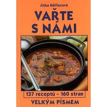 Vařte s námi: 137 receptů (80-86681-07-6)
