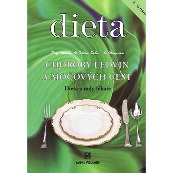 Dieta Choroby ledvin a močových cest: Diety a rady lékaře (80-85936-51-8)