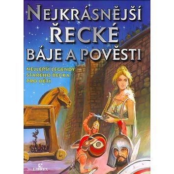 Nejkrásnější řecké báje a pověsti: Nejlepší legendy starého řecka pro děti (80-7228-483-5)