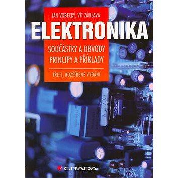 Elektronika: Součástky a obvody, principy a příklady (80-247-1241-5)