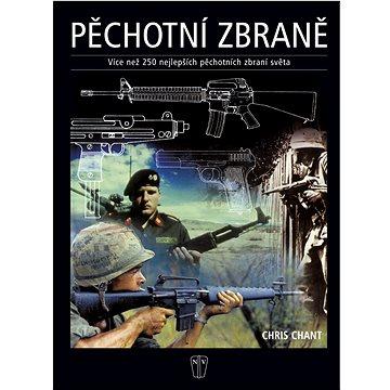 Pěchotní zbraně: Více než 250 nejlepších pěchotních zbraní světa (80-206-0781-1)