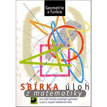 Sbírka úloh z matematiky: Geometrie a funkce (80-7168-784-7)