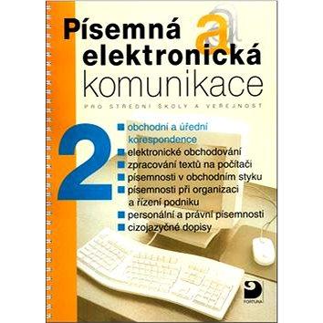 Písemná a elektronická komunikace 2: pro střední školy a veřejnost (80-7168-924-6)