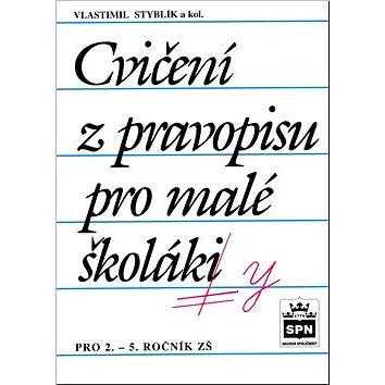 Cvičení z pravopisu pro malé školáky: pro 2.-5. ročník ZŠ (80-7235-115-X)