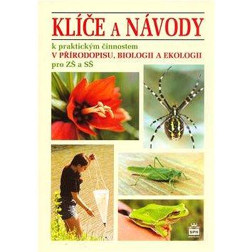 Klíče a návody k praktickým činnostem v přírodopisu, biologii a ekologii: pro ZŠ a SŠ (80-7235-320-9)