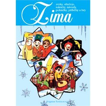 Zima: Zvyky, obyčeje, náměty, návody, pohádky, příběhy a hry (80-7346-059-9)