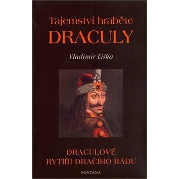 Tajemství hraběte Drákuly: Drákulové rytíři dračího řádu (80-7336-250-3)