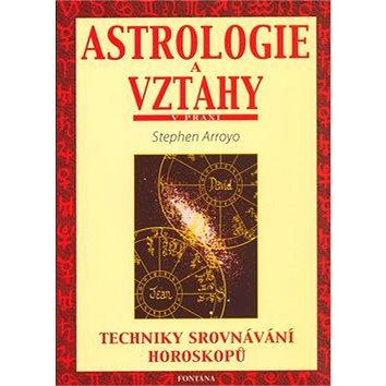 Astrologie a vztahy: Techniky srovnávání horoskopů (80-7336-090-X)