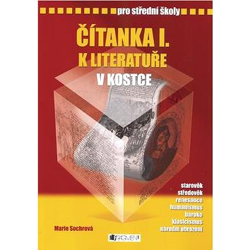 Čítanka I. k literatuře v kostce pro střední školy: Přepracované vydání 2007 (80-253-0186-9)