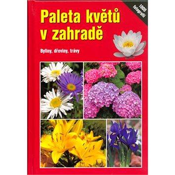 Paleta květů v zahradě: Byliny, dřeviny,trávy (80-7296-049-0)