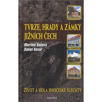 Tvrze, hrady a zámky jižních Čech: Život a sídla jihočeské šlechty (80-7336-292-9)