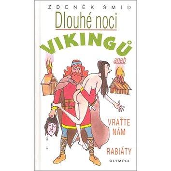 Dlouhé noci Vikingů: Aneb Vraťte nám rabiáty! (80-7033-967-5)