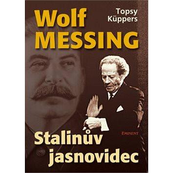 Wolf Messing Stalinův jasnovidec (80-7281-248-3)