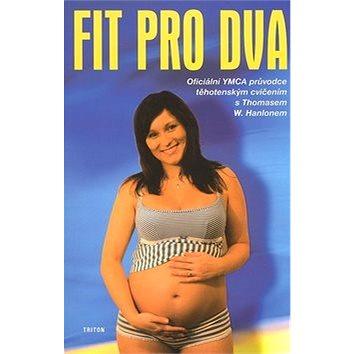 Fit pro dva: Oficiální YMCA průvodce těhotenským cvičením (80-7254-924-3)