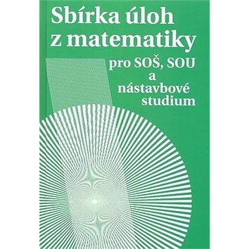Sbírka úloh z matematiky: pro SOŠ, SOU a nástavbové studium (80-7196-318-6)