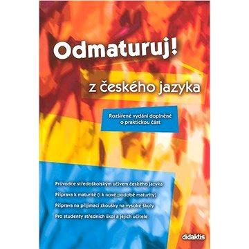 Odmaturuj! z českého jazyka: Rozšířené vydání doplněné o praktickou část (80-7358-082-9)