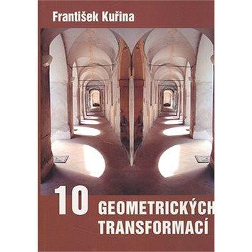 10 geometrických transformací (80-7196-231-7)