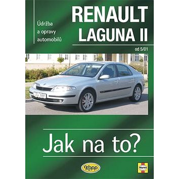 Renault Laguna II od 5/01: Údržba a opravy automobilů č. 95 (80-7232-343-1)