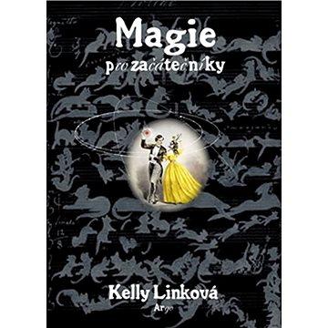 Magie pro začátečníky (80-7203-940-7)
