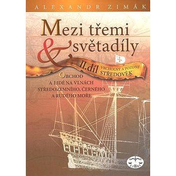 Mezi třemi světadíly II.díl Vrcholný a pozdní Středověk: Obchod a lidé na vlnách Středozemního, Čern (80-7277-376-3)